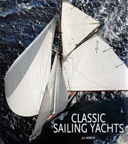 Classic Sailing Yachts by Jill Bobrow  (with Alessandro Vitelli)