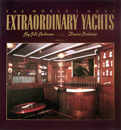 The World's Most Extraordinary Yachts By Jill Bobrow and Dana Jinkins