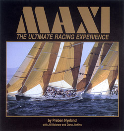 Maxi The Ultimate Racing Experience By Preben Nyeland  with Jill Bobrow and Dana Jinkins