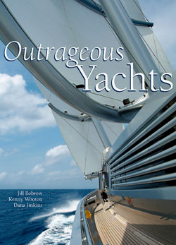 Outrageous Yachts By Jill Bobrow, Kenny Wooton, and Dana Jinkins