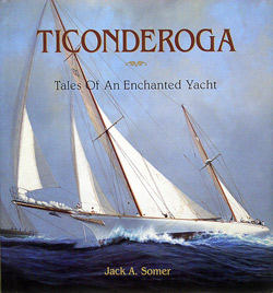 Ticonderoga Tales of an Enchanted Yacht